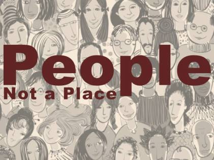 People, Not a Place